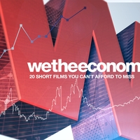 WE THE ECONOMY 20 Short Films You Can't Afford to Miss